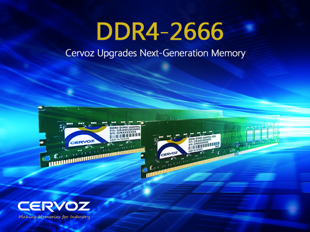 Cervoz Upgrades Next-Generation DDR4-2666 Memory Supports Intel Coffer Lake , AMD Ryzen platforms for industrial applications