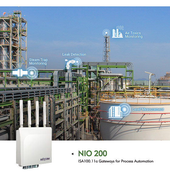 NEXCOM NIO 200 ISA100.11a Gateways Build Robust Industrial Wireless Network for Process Automation